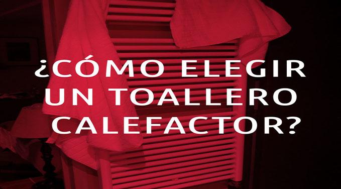 C mo elegir un toallero calefactor for Toallero calefactor