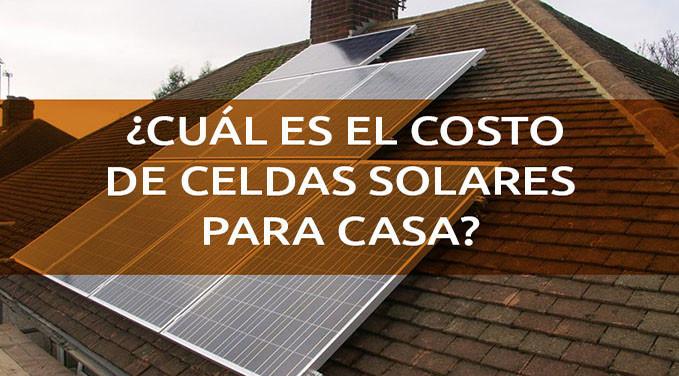 cual-es-el-costo-de-celdas-solares-para-casa