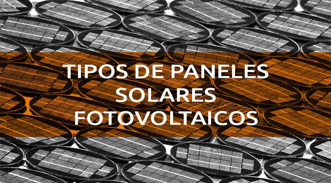 Tipos de paneles solares fotovoltaicos - Tipos de paneles solares ...