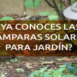 ya-conoces-las-lamparas-solares-para-jardin